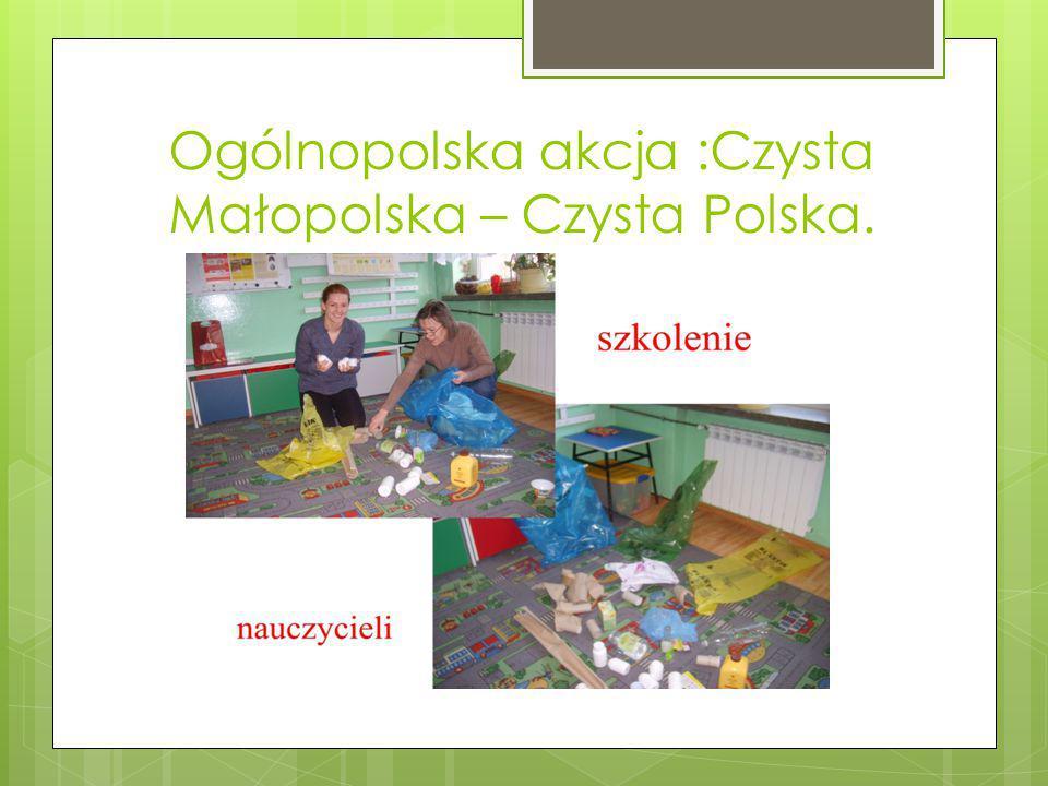 Ogólnopolska akcja :Czysta Małopolska – Czysta Polska.