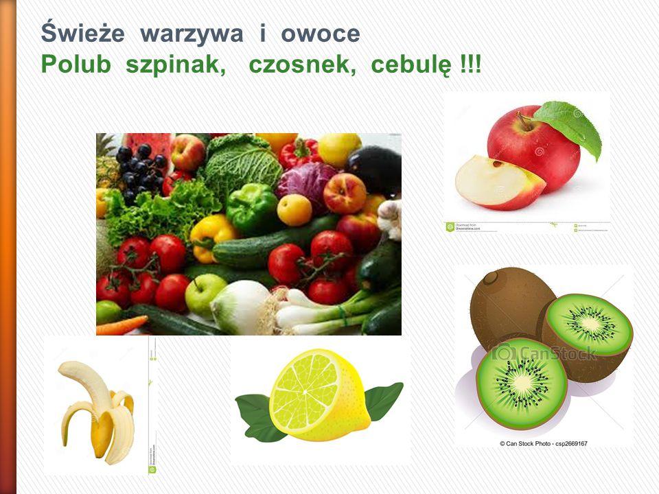Świeże warzywa i owoce Polub szpinak, czosnek, cebulę !!!