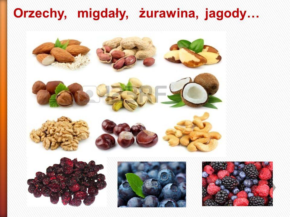 Orzechy, migdały, żurawina, jagody…
