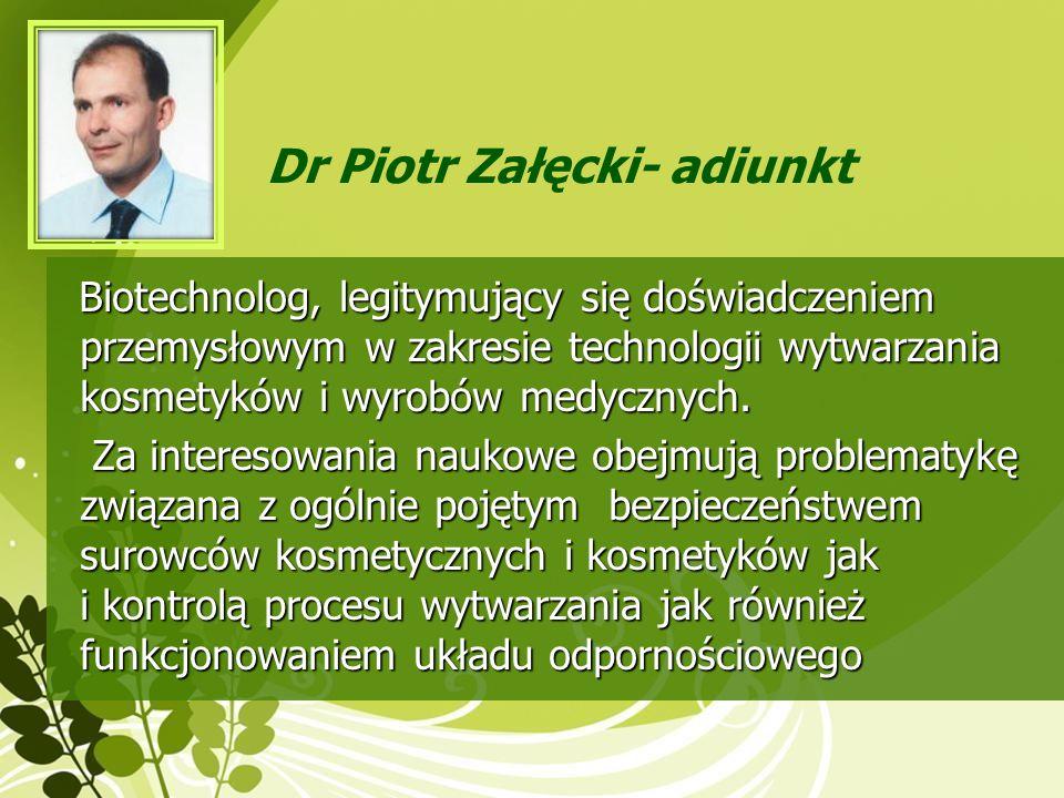 Biotechnolog, legitymujący się doświadczeniem przemysłowym w zakresie technologii wytwarzania kosmetyków i wyrobów medycznych. Biotechnolog, legitymuj