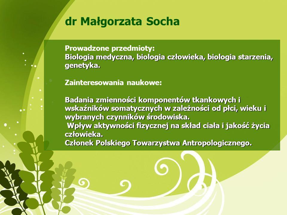 Zakład Biologii Człowieka Ekologia człowieka, ochrona przyrody, ornitologia Ekologia człowieka, ochrona przyrody, ornitologia Świadomość ekologiczna, edukacja ekologiczna, ekologia fizjologiczna, style życia, ochrona zdrowia i środowiska w Polsce.