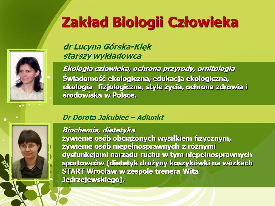 Zakład Biologii Człowieka Ekologia człowieka, ochrona przyrody, ornitologia Ekologia człowieka, ochrona przyrody, ornitologia Świadomość ekologiczna,