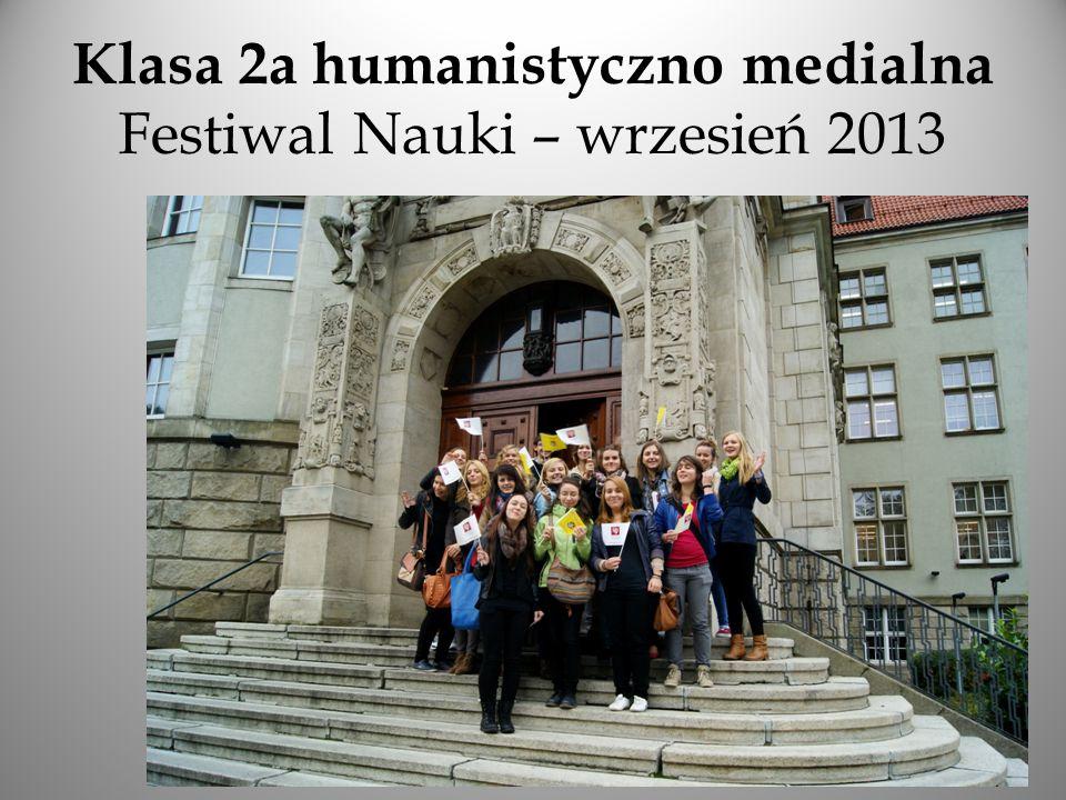 Klasa 2a humanistyczno medialna Festiwal Nauki – wrzesień 2013