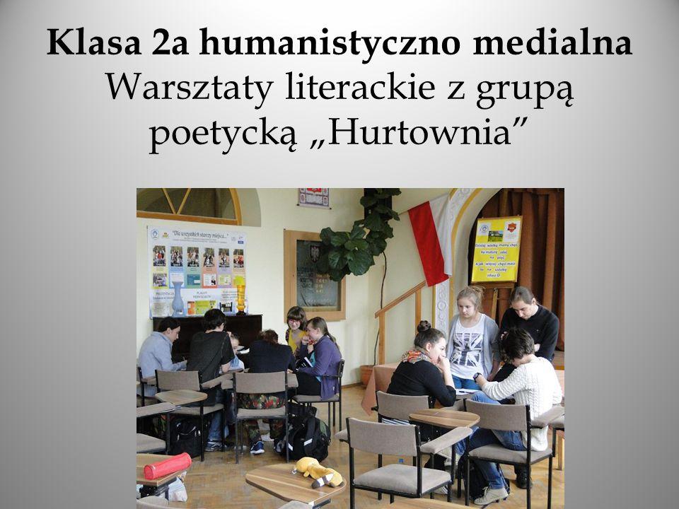 """Klasa 2a humanistyczno medialna Warsztaty literackie z grupą poetycką """"Hurtownia"""""""