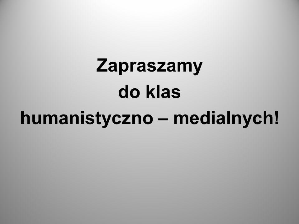 Zapraszamy do klas humanistyczno – medialnych!