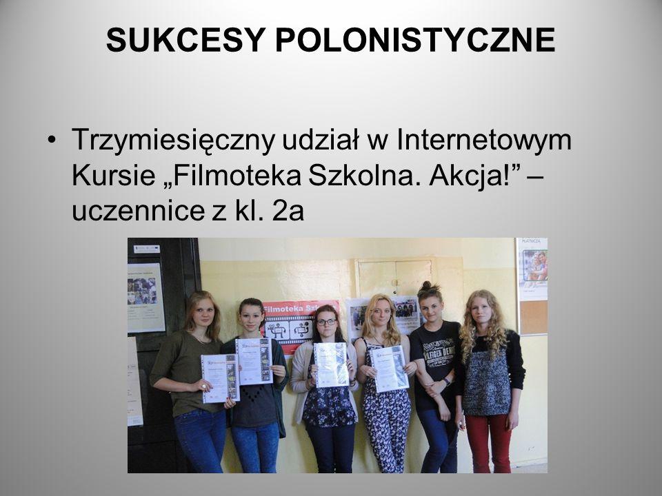 """SUKCESY POLONISTYCZNE Trzymiesięczny udział w Internetowym Kursie """"Filmoteka Szkolna. Akcja!"""" – uczennice z kl. 2a"""