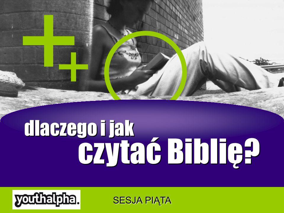 dlaczego i jak czytać Biblię? dlaczego i jak czytać Biblię? + + SESJA PIĄTA