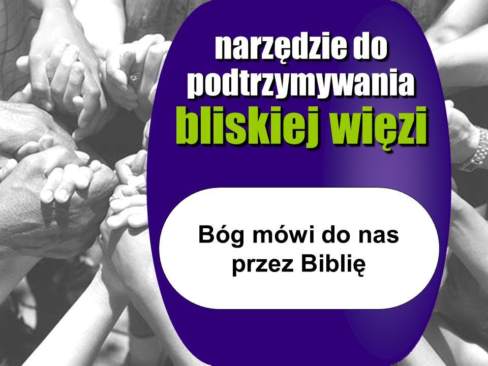 narzędzie do podtrzymywania bliskiej więzi narzędzie do podtrzymywania bliskiej więzi Bóg mówi do nas przez Biblię