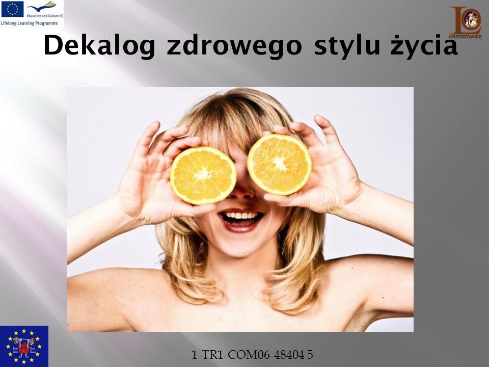 Dekalog zdrowego stylu ż ycia 1-TR1-COM06-48404 5
