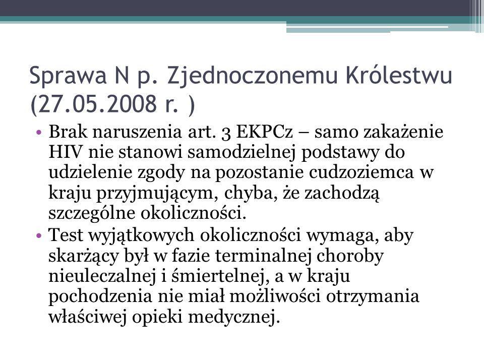 Sprawa N p. Zjednoczonemu Królestwu (27.05.2008 r. ) Brak naruszenia art. 3 EKPCz – samo zakażenie HIV nie stanowi samodzielnej podstawy do udzielenie