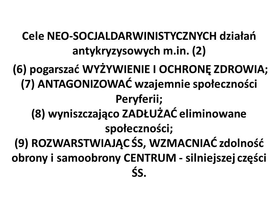 Cele NEO-SOCJALDARWINISTYCZNYCH działań antykryzysowych m.in.