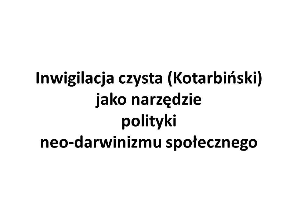 Inwigilacja czysta (Kotarbiński) jako narzędzie polityki neo-darwinizmu społecznego