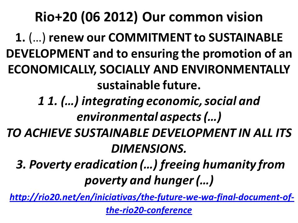 Rio+20 (06 2012) Our common vision 1.