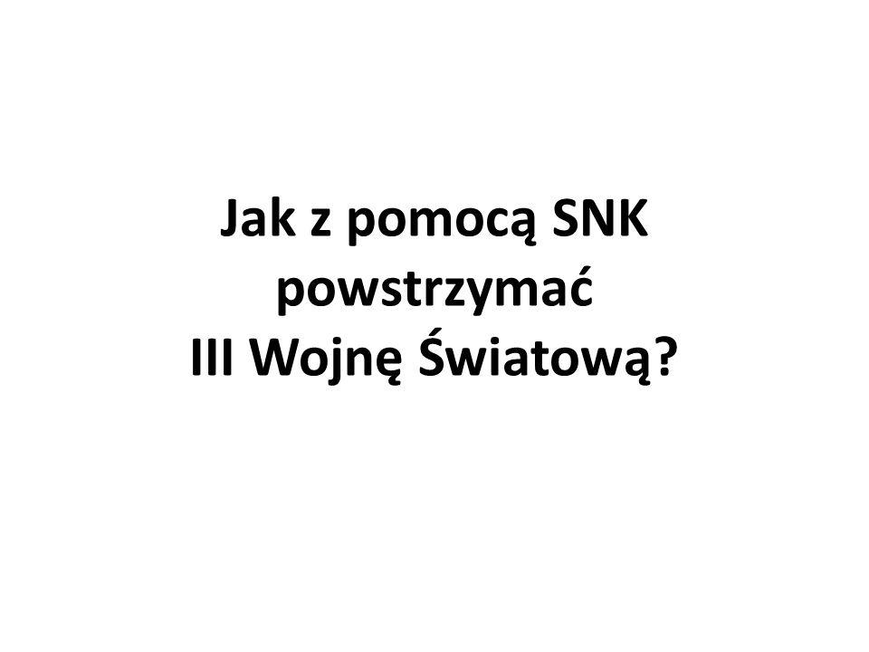 Jak z pomocą SNK powstrzymać III Wojnę Światową