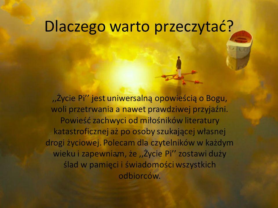 Dlaczego warto przeczytać?,,Życie Pi'' jest uniwersalną opowieścią o Bogu, woli przetrwania a nawet prawdziwej przyjaźni. Powieść zachwyci od miłośnik