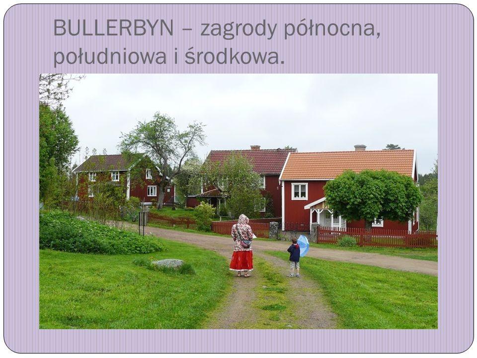 BULLERBYN – zagrody północna, południowa i środkowa.