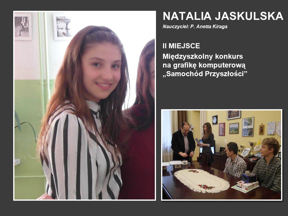 """NATALIA JASKULSKA Nauczyciel: P. Anetta Kiraga II MIEJSCE Międzyszkolny konkurs na grafikę komputerową """"Samochód Przyszłości"""""""