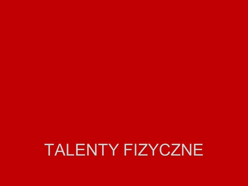 TALENTY FIZYCZNE