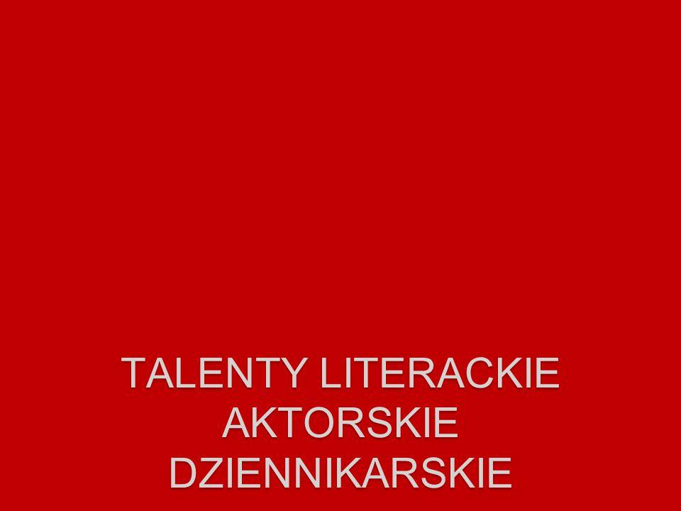 TALENTY LITERACKIE AKTORSKIE DZIENNIKARSKIE