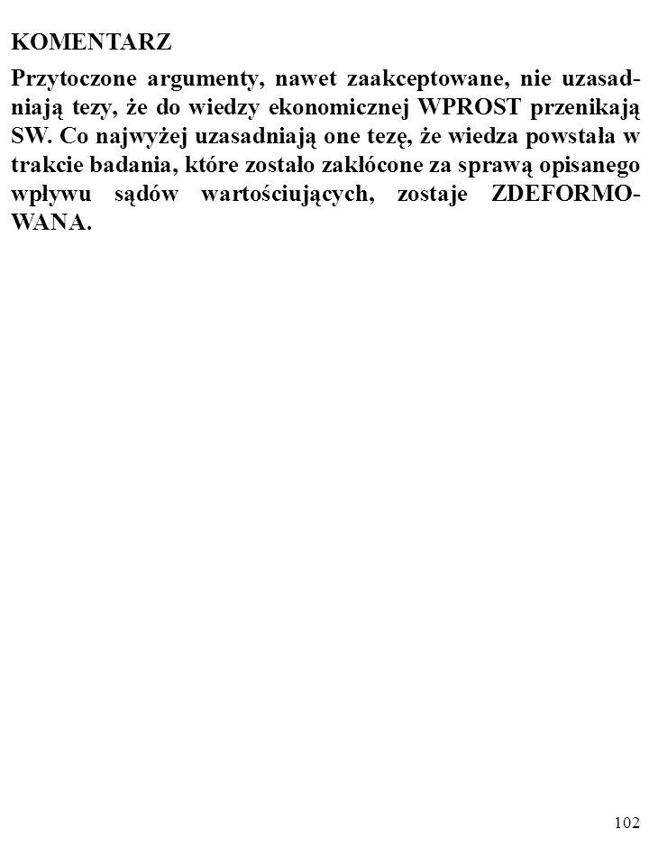 101 PRZYKŁAD Przykładem jest MASOWA akceptacja przez polskich ekono- mistów w 2.