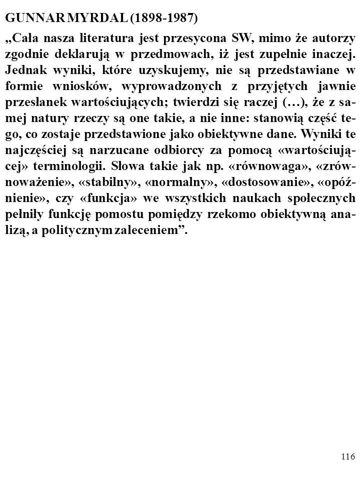 115 Dodam, że w przypadku nieinstrumentalnych SW mamy do czynienia z opisywanym jeszcze przez Miltona Friedmana w słynnym artykule On the Methodology of Positive Economics z 1953 roku a potem np.
