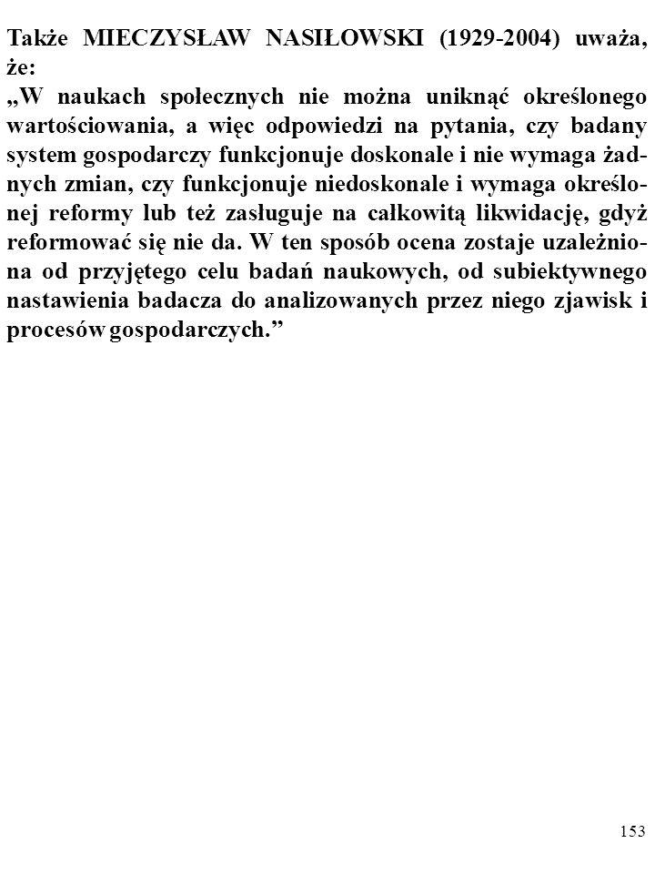 152 Dodam, że w przypadku nieinstrumentalnych SW mamy do czynienia z opisywanym jeszcze przez Miltona Friedmana w słynnym artykule On the Methodology of Positive Economics z 1953 roku a potem np.
