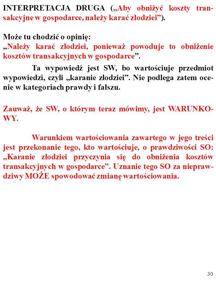 """29 INTERPRETACJA DRUGA (""""Aby obniżyć koszty tran- sakcyjne w gospodarce, należy karać złodziei )."""