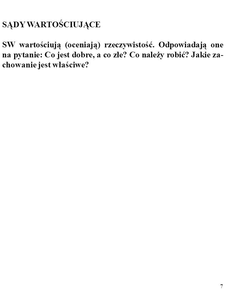 47 Podkreślał, że przedmiotem naukowych, czyli sprawdzal- nych empirycznie i (lub) logicznie, wypowiedzi, mogą być m.