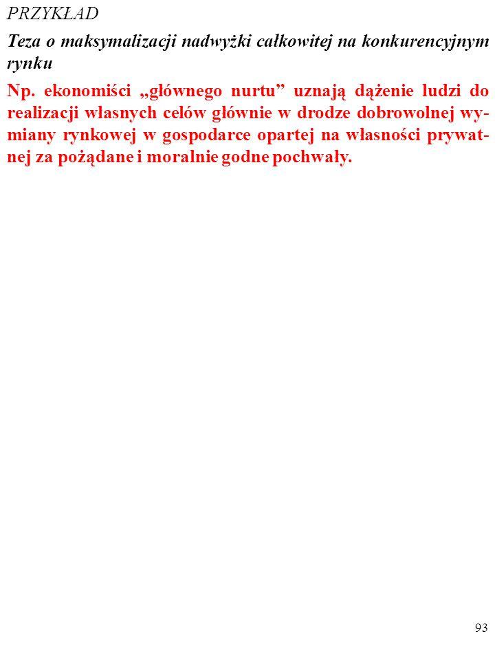 92 PO DRUGIE Poglądy naukowca, w tym jego sądy wartościujące, WPŁY- WAJĄ NP.