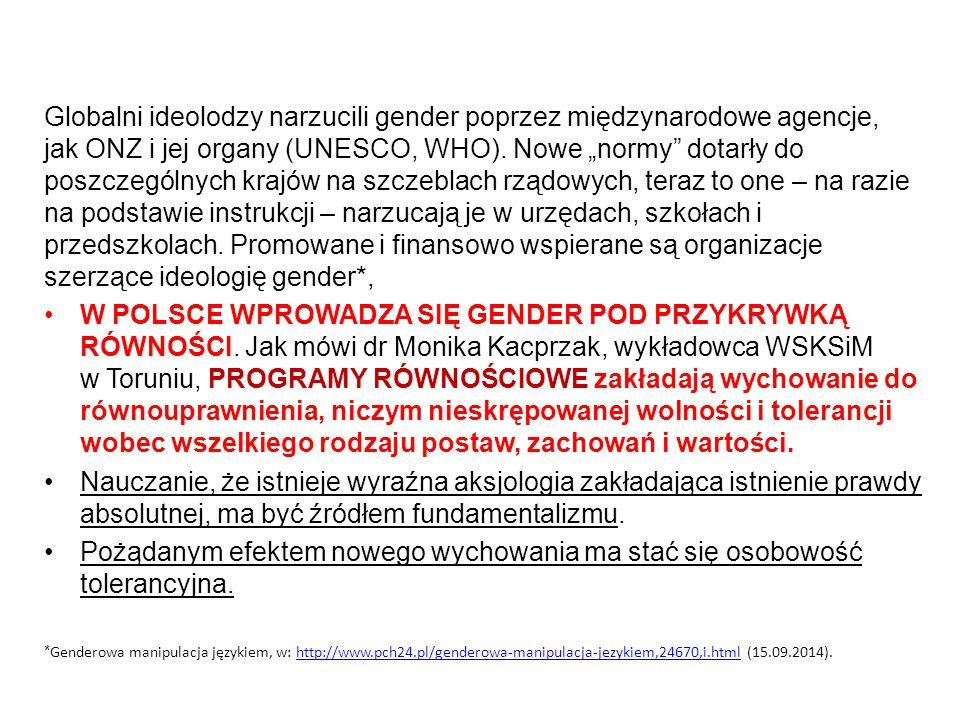 """Globalni ideolodzy narzucili gender poprzez międzynarodowe agencje, jak ONZ i jej organy (UNESCO, WHO). Nowe """"normy"""" dotarły do poszczególnych krajów"""