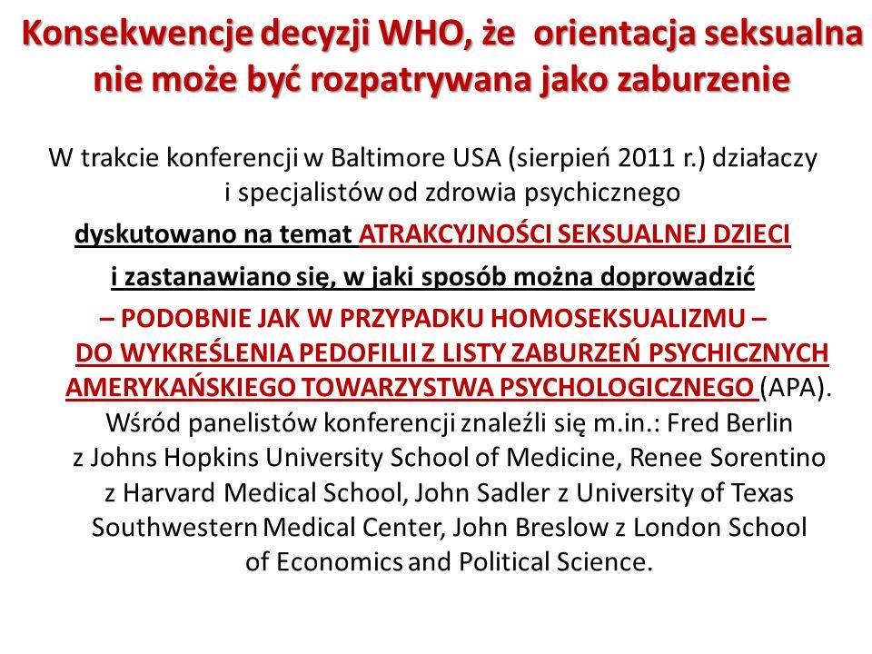 W trakcie konferencji w Baltimore USA (sierpień 2011 r.) działaczy i specjalistów od zdrowia psychicznego dyskutowano na temat ATRAKCYJNOŚCI SEKSUALNE