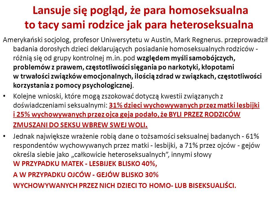 Amerykański socjolog, profesor Uniwersytetu w Austin, Mark Regnerus. przeprowadził badania dorosłych dzieci deklarujących posiadanie homoseksualnych r