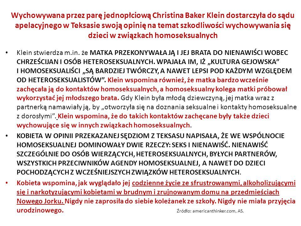 """Klein stwierdza m.in. że MATKA PRZEKONYWAŁA JĄ I JEJ BRATA DO NIENAWIŚCI WOBEC CHRZEŚCIJAN I OSÓB HETEROSEKSUALNYCH. WPAJAŁA IM, IŻ """"KULTURA GEJOWSKA"""""""