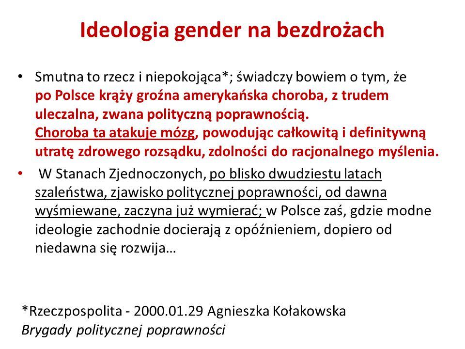 Smutna to rzecz i niepokojąca*; świadczy bowiem o tym, że po Polsce krąży groźna amerykańska choroba, z trudem uleczalna, zwana polityczną poprawności