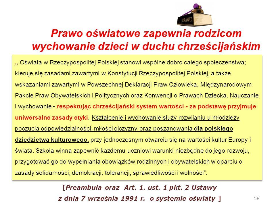 """58 [Preambuła oraz Art. 1. ust. 1 pkt. 2 Ustawy z dnia 7 września 1991 r. o systemie oświaty ] """" Oświata w Rzeczypospolitej Polskiej stanowi wspólne d"""