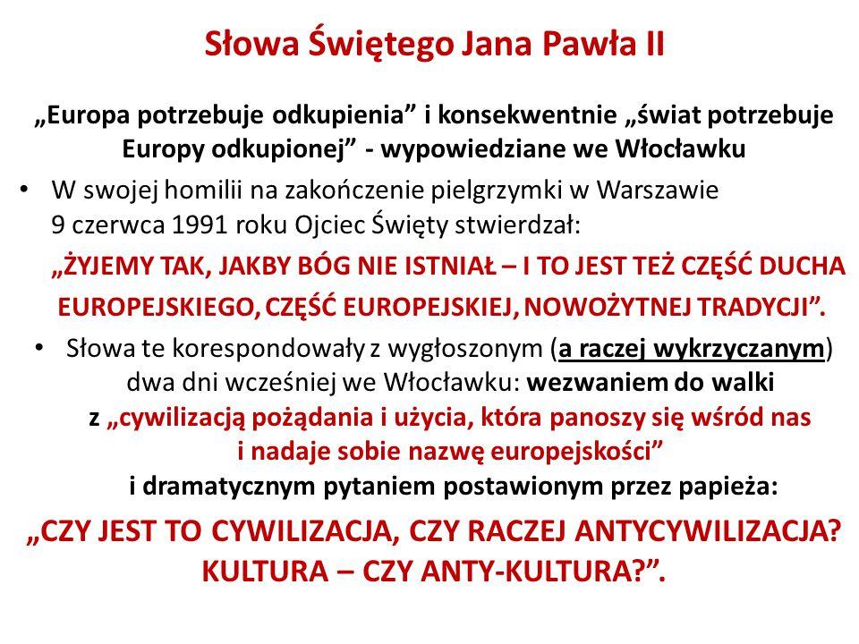 """Słowa Świętego Jana Pawła II """"Europa potrzebuje odkupienia"""" i konsekwentnie """"świat potrzebuje Europy odkupionej"""" - wypowiedziane we Włocławku W swojej"""
