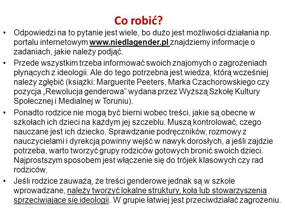 Co robić? Odpowiedzi na to pytanie jest wiele, bo dużo jest możliwości działania np. portalu internetowym www.niedlagender.pl znajdziemy informacje o