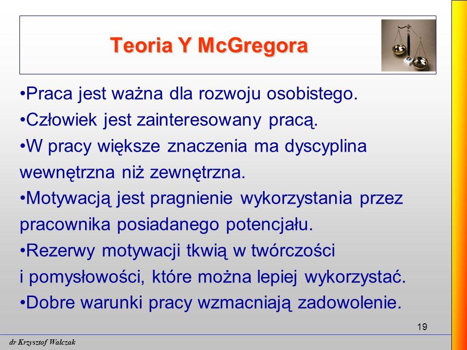 19 Teoria Y McGregora Praca jest ważna dla rozwoju osobistego.