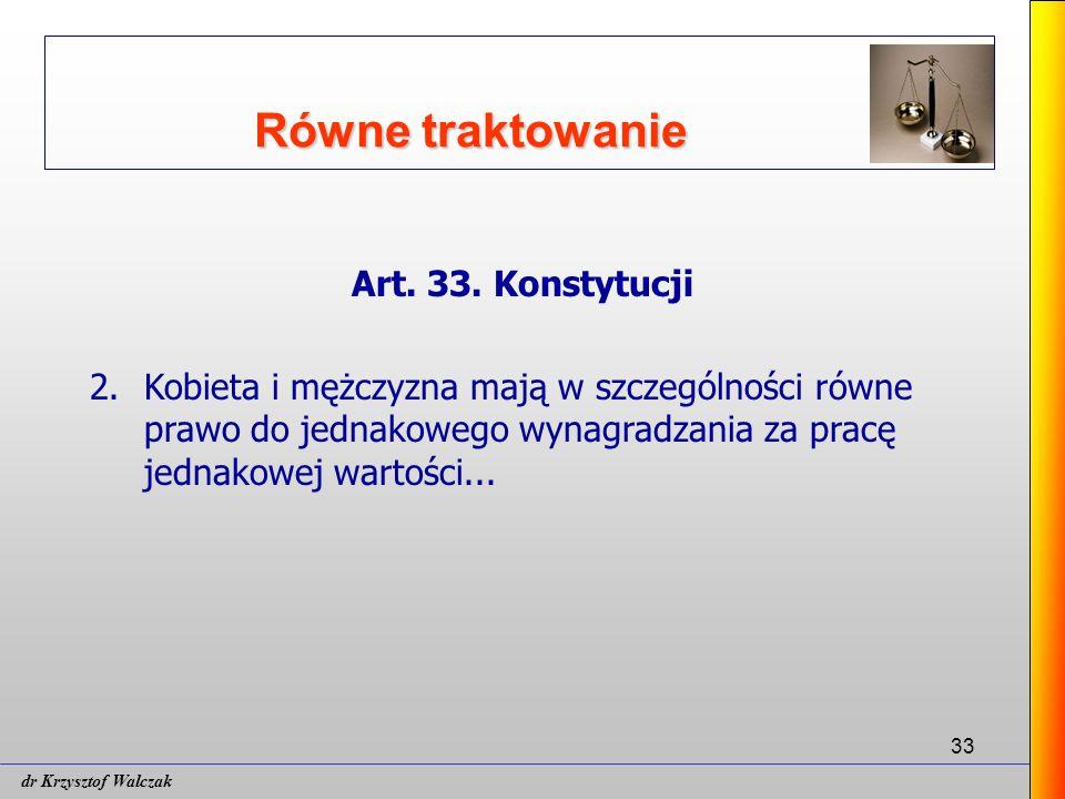 33 Równe traktowanie Art.33. Konstytucji 2.