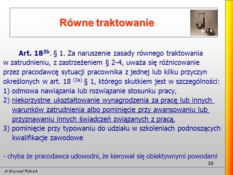 38 Równe traktowanie Art.18 3b. § 1.
