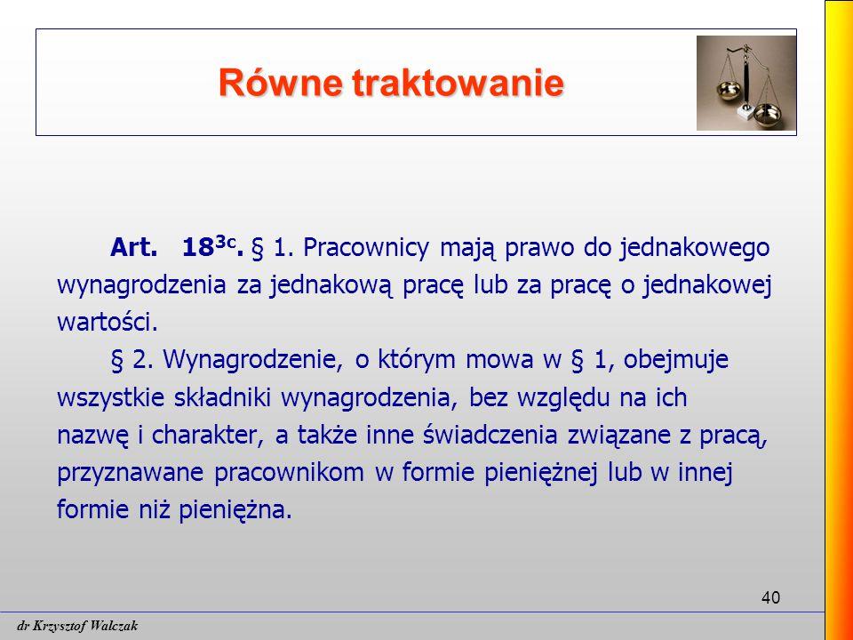 40 Równe traktowanie Art.18 3c. § 1.