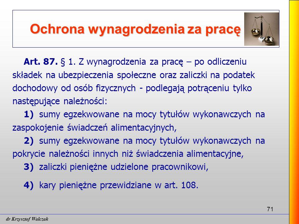 71 Ochrona wynagrodzenia za pracę Art.87. § 1.