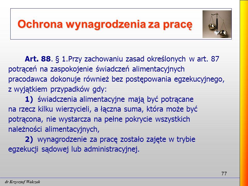 77 Ochrona wynagrodzenia za pracę Art.88. § 1.Przy zachowaniu zasad określonych w art.