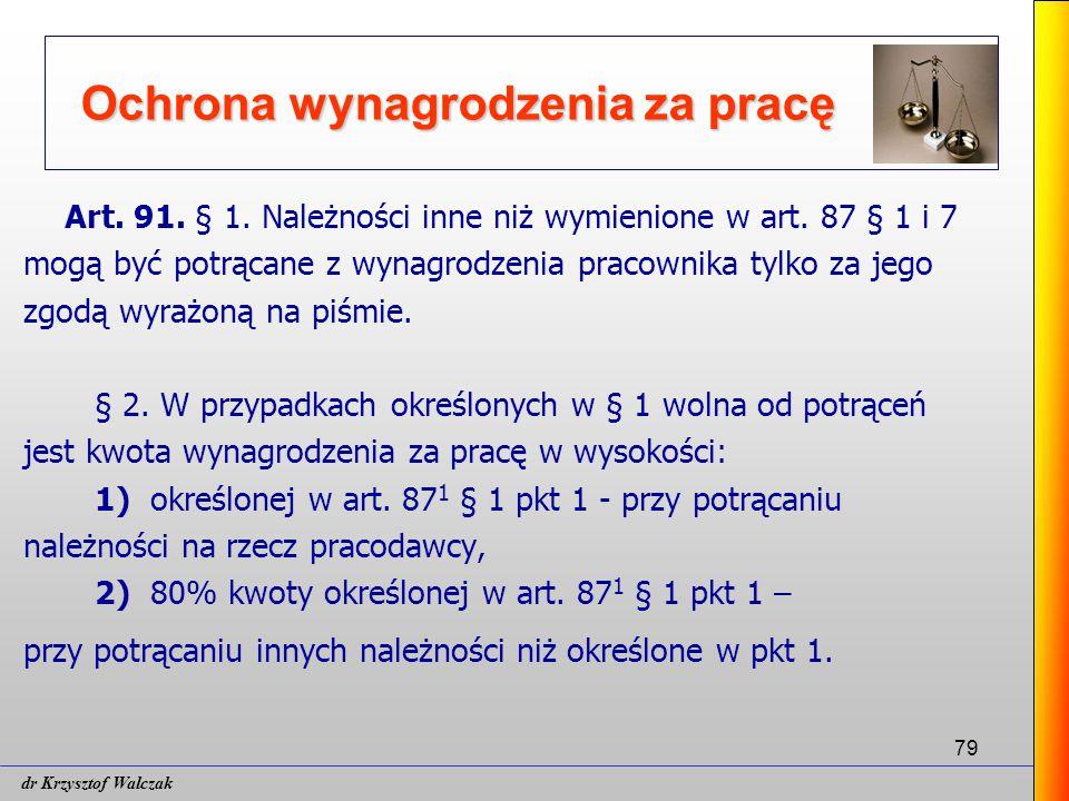 79 Ochrona wynagrodzenia za pracę Art.91. § 1. Należności inne niż wymienione w art.