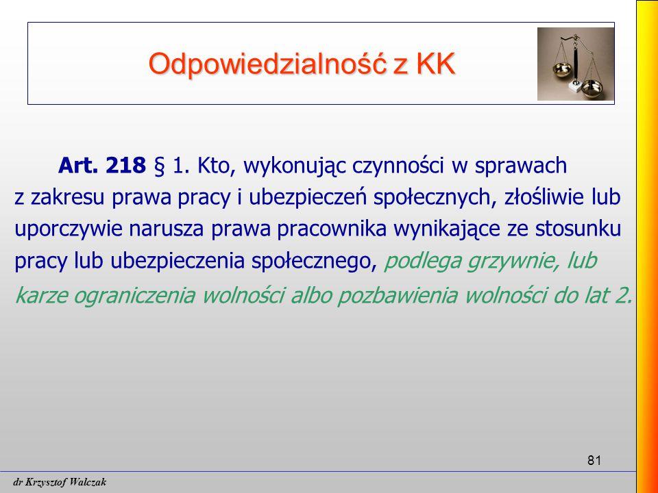 81 Odpowiedzialność z KK Art.218 § 1.
