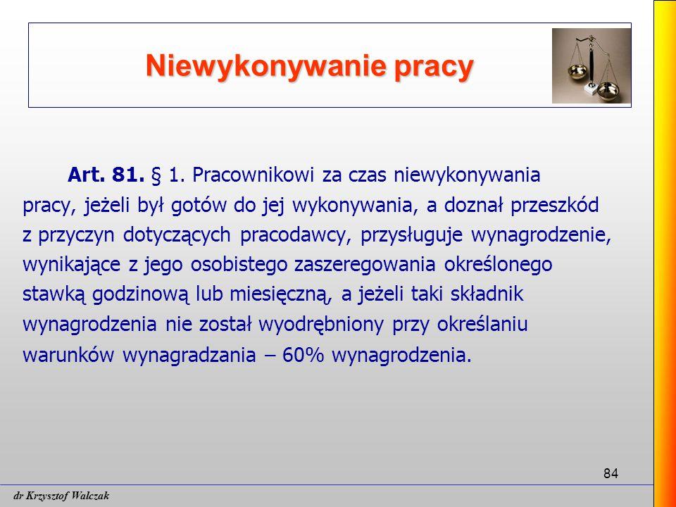 84 Niewykonywanie pracy Art.81. § 1.