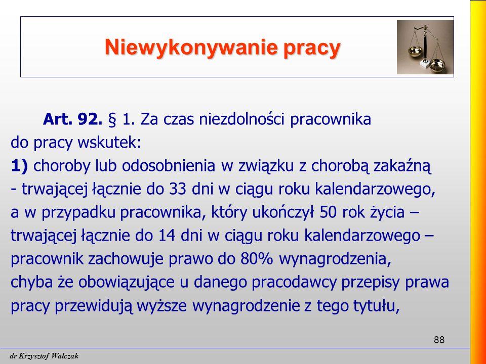 88 Niewykonywanie pracy Art.92. § 1.