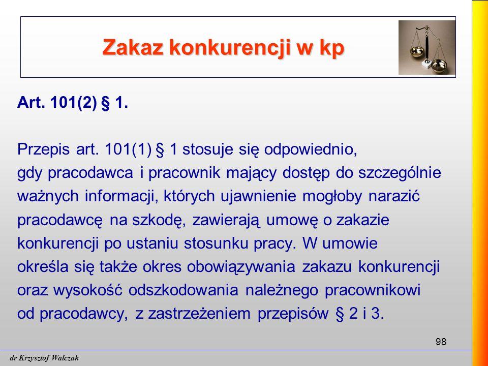 98 Zakaz konkurencji w kp Art.101(2) § 1. Przepis art.