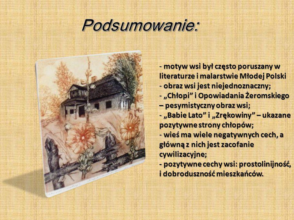 """- motyw wsi był często poruszany w literaturze i malarstwie Młodej Polski - obraz wsi jest niejednoznaczny; - """"Chłopi"""" i Opowiadania Żeromskiego – pes"""