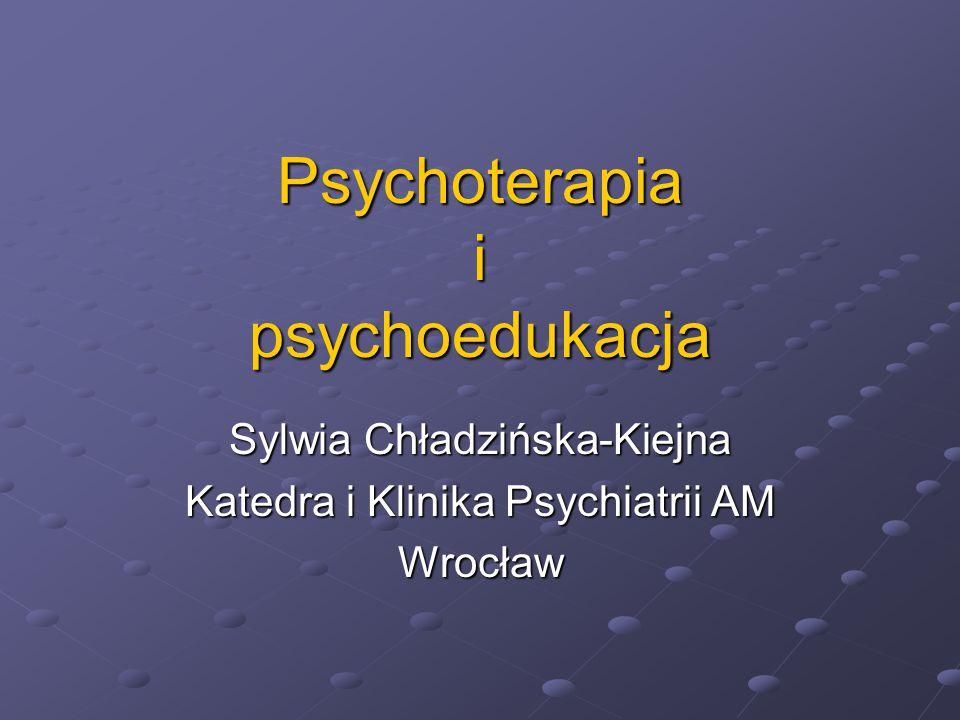 Psychoterapia Metoda leczenia za pomocą oddziaływań psychologicznych Zespół oddziaływań terapeutycznych opartych o metody psychologiczne, mających na celu: -reorganizację struktury osobowości -modyfikację zachowań, zmniejszenie poziomu zachowania objawowego -zmianę sposobu myślenia o sobie i świecie -samopoznanie i samorozwój a w rezultacie -poprawę samopoczucia psychicznego oraz poprawę funkcjonowania i przystosowania psychospołecznego